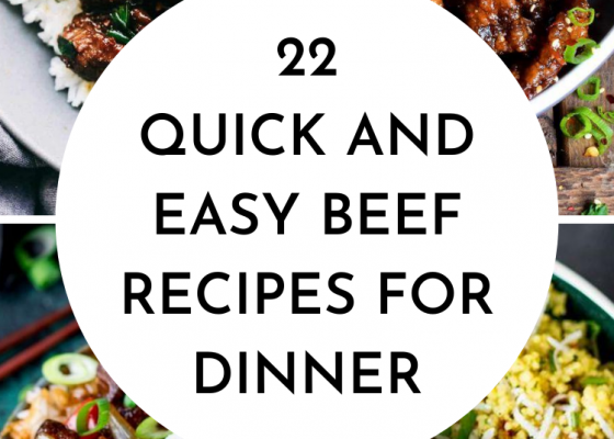 22 Quick And Easy Beef Recipes For Dinner