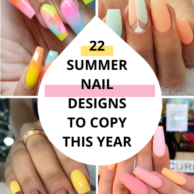 22+ Summer Nail Designs To Try This Year