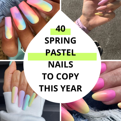 40 Spring Pastel Nails To Try This Year