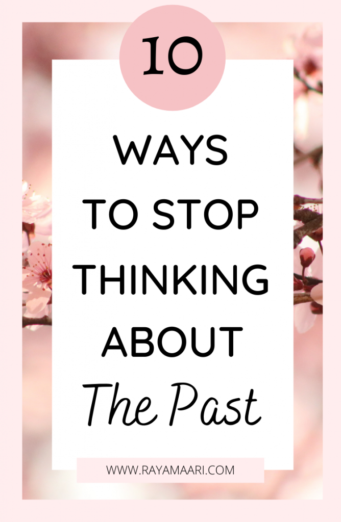 How To Stop Thinking About The Past